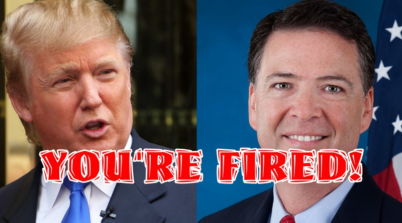 Trump: James Comey, You're Fired!