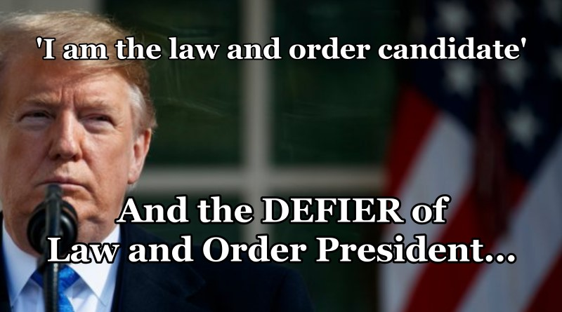 """I am the Law and Order Candidate"" and Became the DEFIER of Law and Order President"